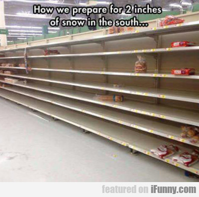 How We Prepare For 2 Inches Of Snow...
