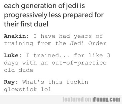 Each Generation Of Jedi Is Progressively...