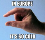 In Europe It's So Cold...
