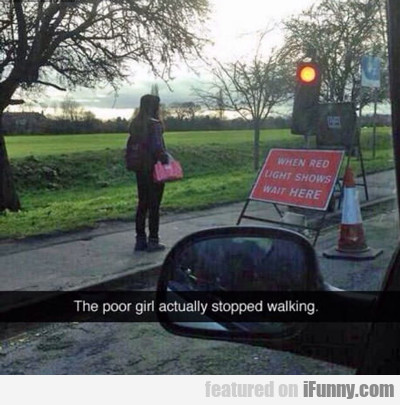 The Poor Girl Actually Stopped Walking...