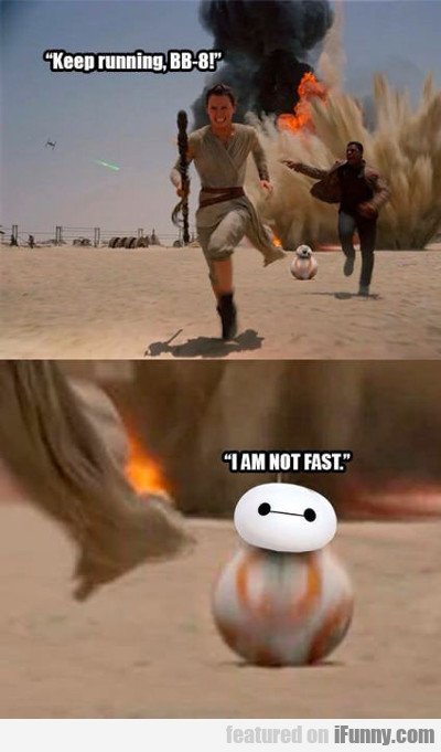Keep Running Bb-8...