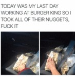 Today Was My Last Day Working At Burger King...