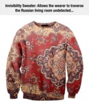 Invisibility Sweater: Allows The Wearer To...