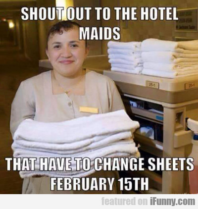 Shout Out To The Hotel Maids...