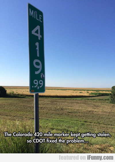 The Colorado 420 Mile Marker Kept Getting Stolen