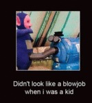 Didn't Look Like A Blowjob When I Was A Kid...