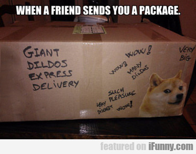 When A Friend Sends You A Package...