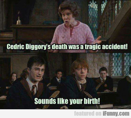 Cedric Diggory's Death Was...