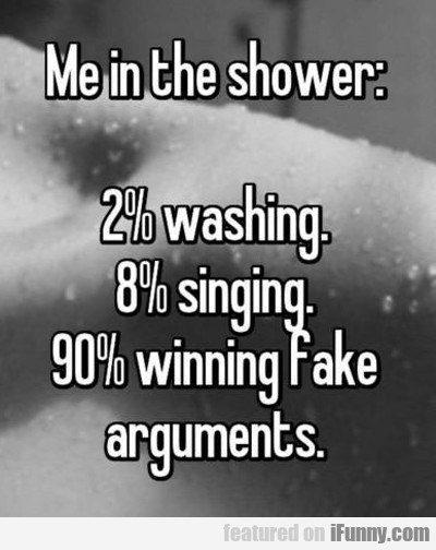 Me In The Shower...