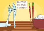 So Which One Of You Is The Fork?