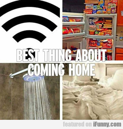 Best Thing About Coming Home...