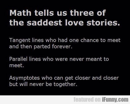 Math Tells Us Three Of The Saddest...