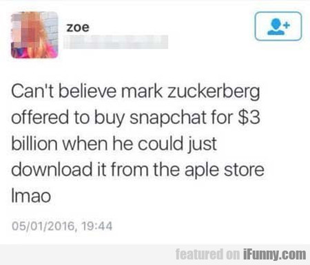 Can't Believe Zuckerberg Offered To Buy Snapchat