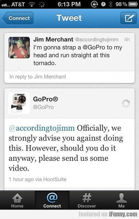 i'm gonna strap a @gopro to my head