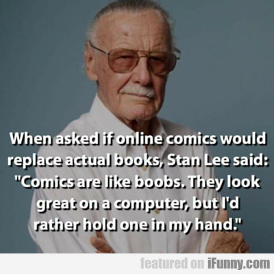 When Asked If Online Comics Would Replace...