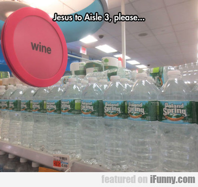 Jesus To Aisle 3...
