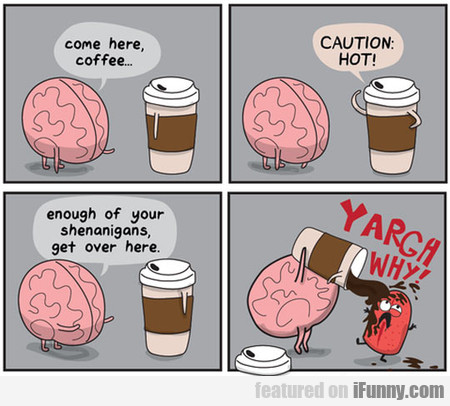 Come Here, Coffee...