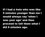 If I Had A Twin Who Was Like...
