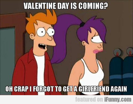 Valentine's Day Is Coming?