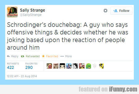 Schrodinger's Douchebag Definition
