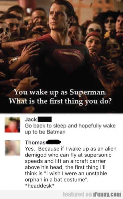 You Wake Up As Superman...