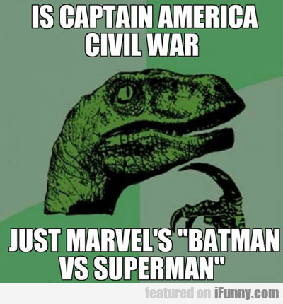 Is Captain America Civil War...