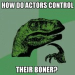 How Do Actors Control Their Boner...