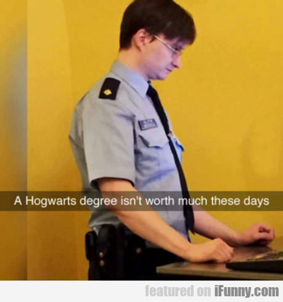 A Hogwarts Degree Isn't Worth Much These Days...