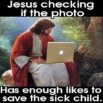 Jesus Checking If The Photo...