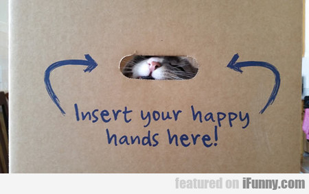 Insert Your Happy Hands Here!