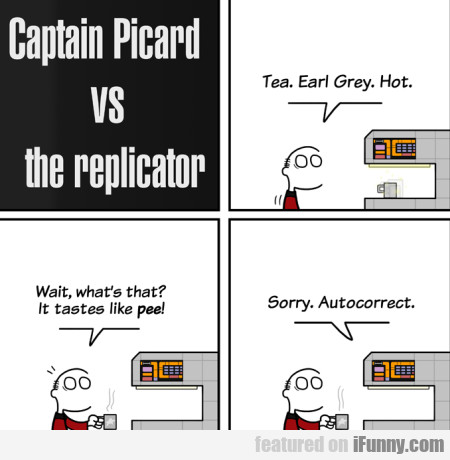 Capitan Picard Vs The Repicator