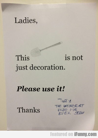 Ladies, This Is Not A Decoration...