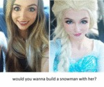 Would You Wanna Build A Snowman With Her?