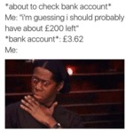 About To Check Bank Account...