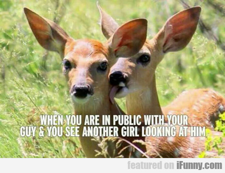 When You Are In Public With Your Guy...