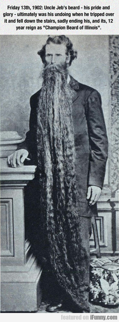 Friday 13th, 1902: Uncle Jeb's Beard...
