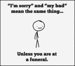 """i'm Sorry"" And ""my Bad""..."