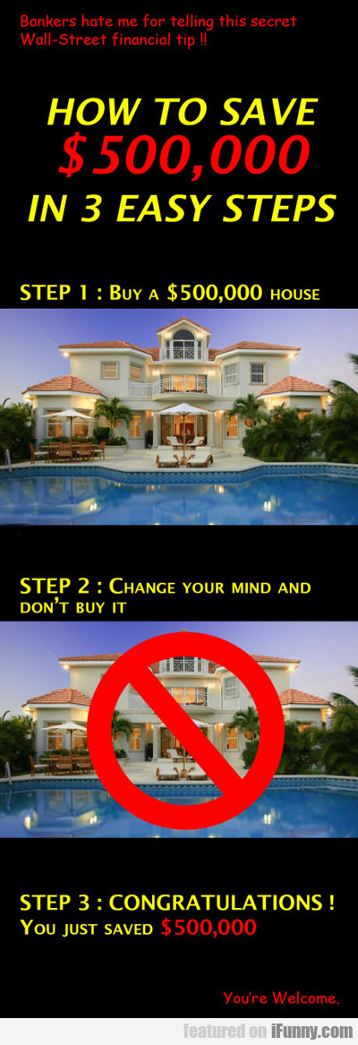 How To Save $500,000...