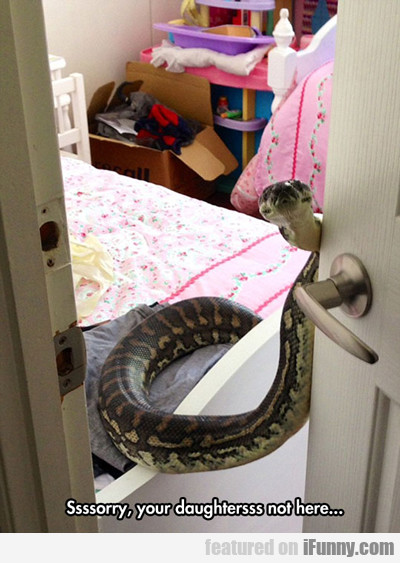 Sssssory, Your Daughter'ssss Not Here...