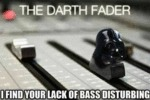 The Darth Fader...
