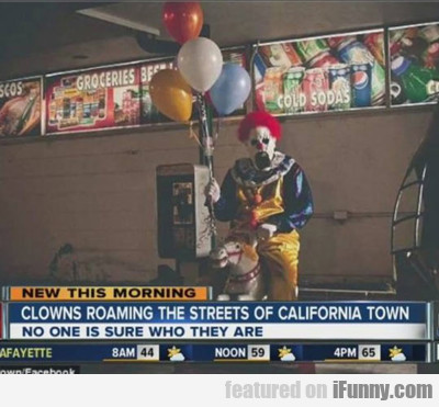 Clowns Roaming The Streets Of A California...