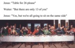 Jesus Table For 26 Please