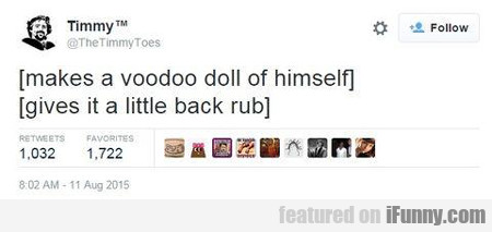 Makes A Voodoo Doll Of Himself..