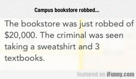 Campus Bookstore Robbed...