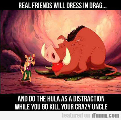 Real Friends Will Dress In Drag...