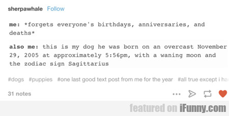 Forgets Everyone's Birthdays...