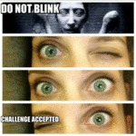 Do Not Blink...