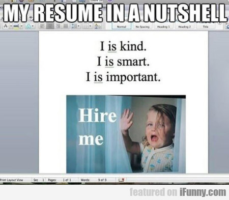 My Resume Is A Nutshell I Is Kind