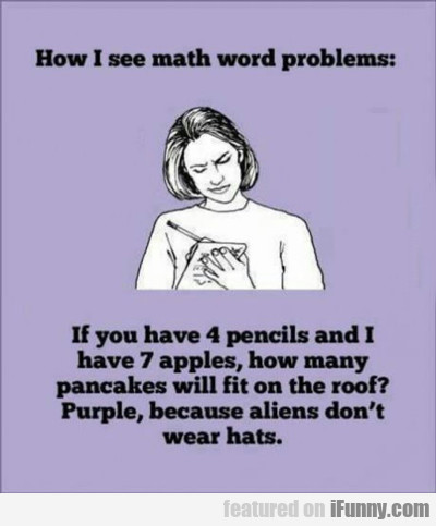 How I See Word Problems...
