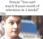 You Can't Watch 9 Years Worth Of Television...